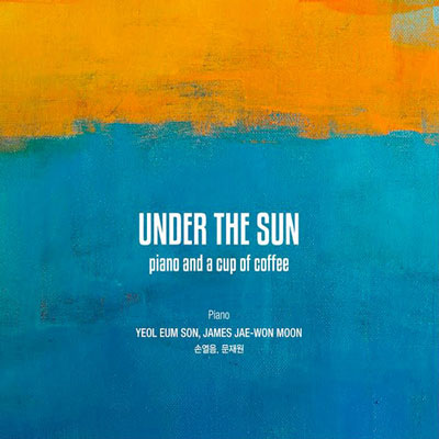 CD Cover, UNDER THE SUN, Yeol Eum Son, James Jae-Won Moon
