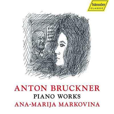 CD Cover, haennsler CLASSIC, Anton Bruckner, Klavierwerke, Ana-Marija Markovina